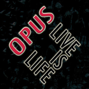 Opus Live Is Life [Rare on CD] cover