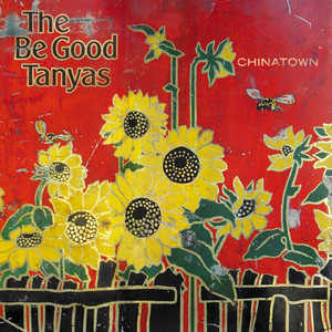Chinatown - Be Good Tanyas