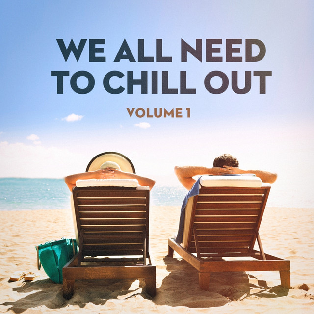 We All Need to Chill Out, Vol. 1 (Relaxing Chillout Lounge Music) Albumcover