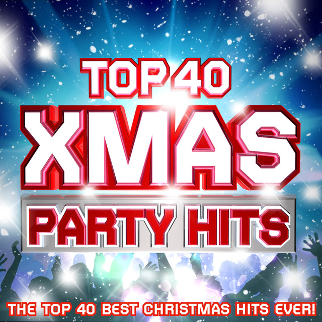 Top 40 Xmas Party Hits - The Top 40 Best Christmas Hits Ever ! by ...