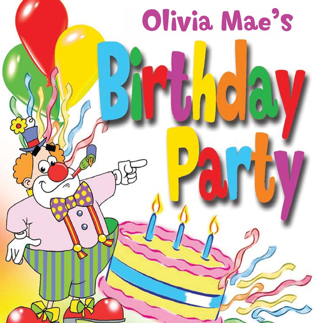 Happy Birthday Olivia Mae A Song By The Tiny Boppers On Spotify