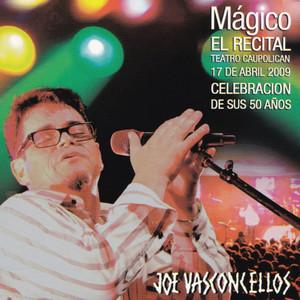 Mágico: El Recital  - Joe Vasconcellos