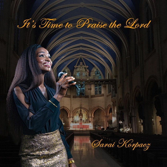 Album cover for It's Time to Praise the Lord by Sarai Korpacz