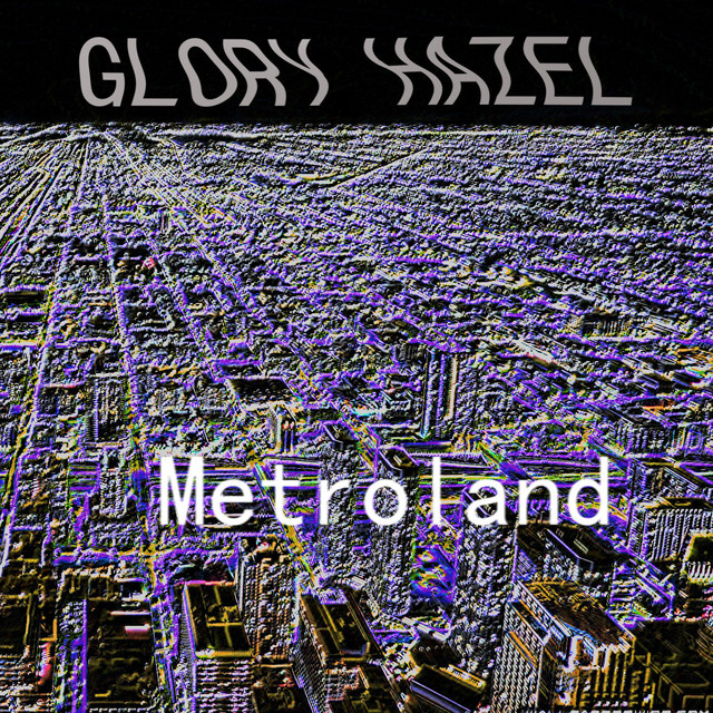 Album cover for Metroland by Glory Hazel