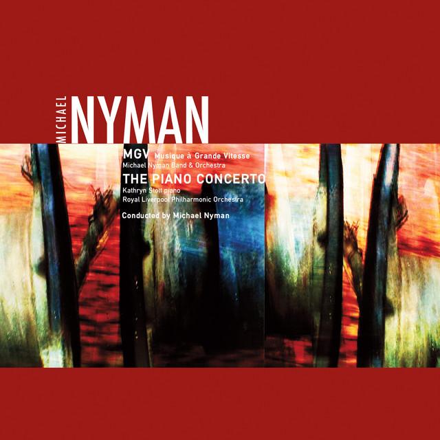 Nyman: Musique à Grande Vitesse & The Piano Concerto