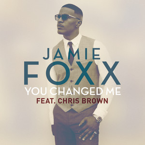 Jamie Foxx, Chris Brown You Changed Me cover