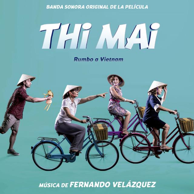 "Thi Mai ""Rumbo a Vietnam"" (Banda Sonora Original de la Película)"