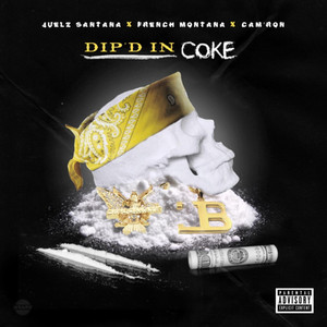 Dip'd in Coke (feat. Cam'ron & French Montana)
