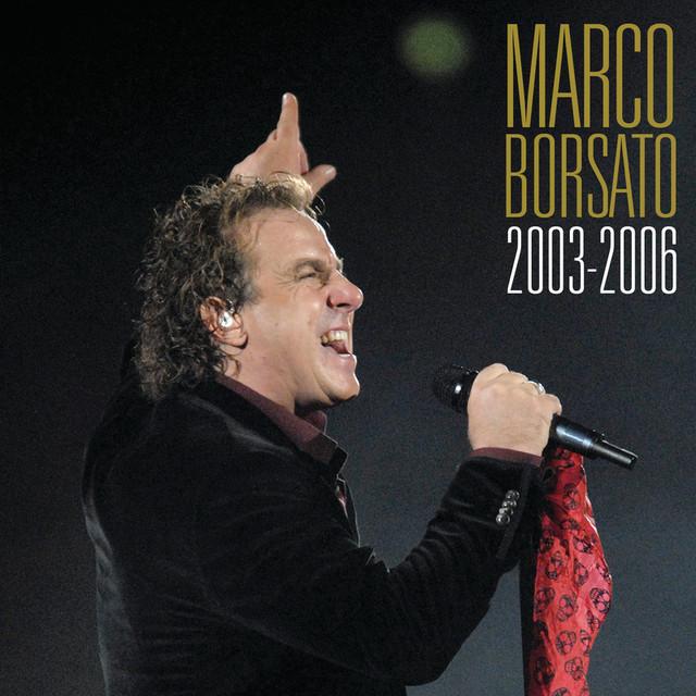 Marco Borsato Marco Borsato 2003 - 2006 album cover