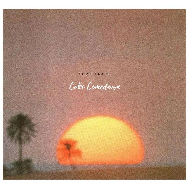 Coke Comedown by Chris Crack on Spotify