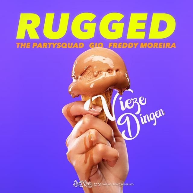 RUGGED & The Partysquad & Gio & Freddy Moreira - Vieze Dingen