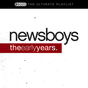 The Ultimate Playlist - The Early Years - Newsboys