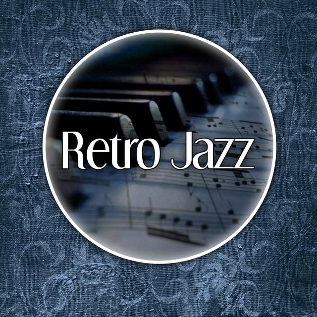 Retro Jazz – Restaurant Piano, Jazz Cafe Music, Best Ways to Relax