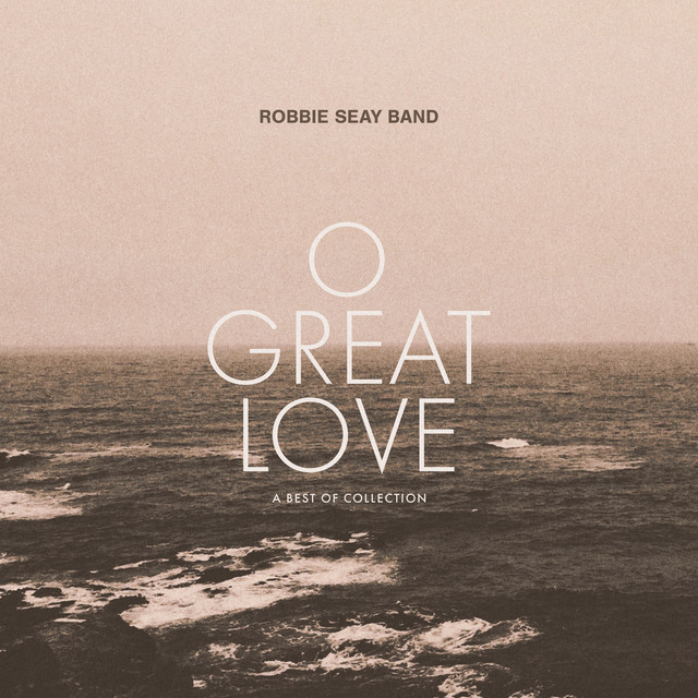 O Great Love (A Best of Collection)