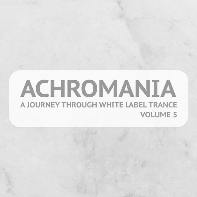 Achromania - A Journey Through White Label Trance, Vol. 5 Albumcover