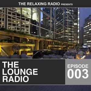 The Lounge Radio - Episode 003 Albumcover