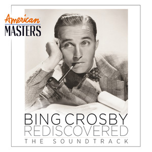 Bing Crosby Rediscovered: The Soundtrack (American Masters) album