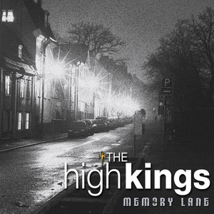 Memory Lane - The High Kings