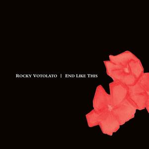 End Like This - Rocky Votolato
