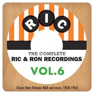 The Complete Ric & Ron Recordings, Vol. 6: Classic New Orleans R&B And More, 1958-1965