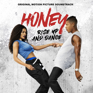 Honey: Rise up and Dance - Music from the Motion Picture Soundtrack