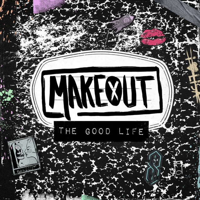 Album cover for The Good Life by Makeout