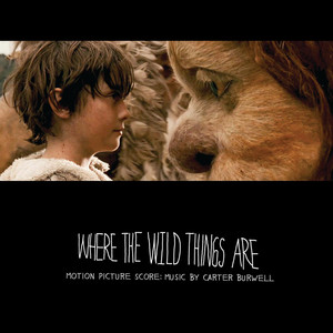Where The Wild Things Are Motion Picture Score: Music By Carter Burwell - Carter Burwell