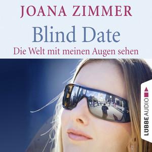 Blind Date - Die Welt mit meinen Augen sehen Audiobook