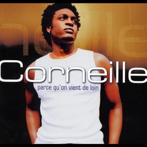 Parce qu'on vient de loin - Corneille