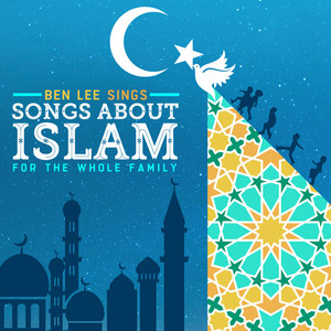 Ben Lee Sings Songs About Islam For The Whole Family album
