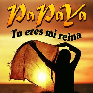 Papaya - Tu Eres Mi Reina Albumcover