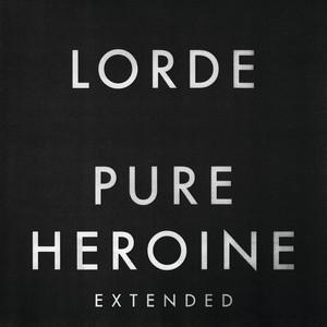 Pure Heroine  - Lorde