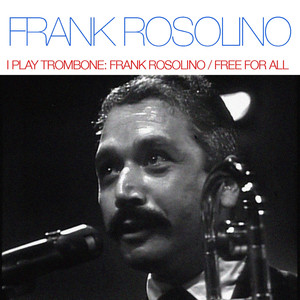 I Play Trombone: Frank Rosolino / Free For All album
