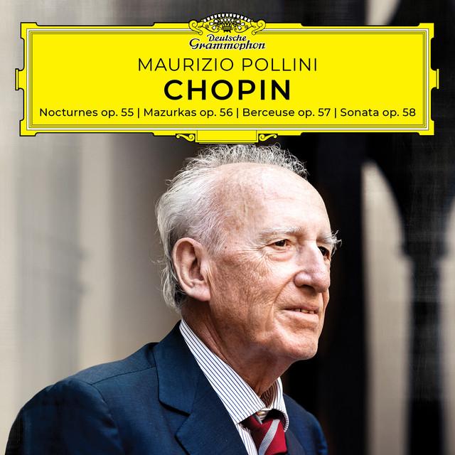Album cover for Chopin: Nocturnes, Mazurkas, Berceuse, Sonata, Opp. 55-58 by Frédéric Chopin, Maurizio Pollini