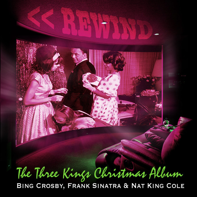 Nat King Cole Christmas Album.Rewind The Three Kings Christmas Album Bing Crosby Frank