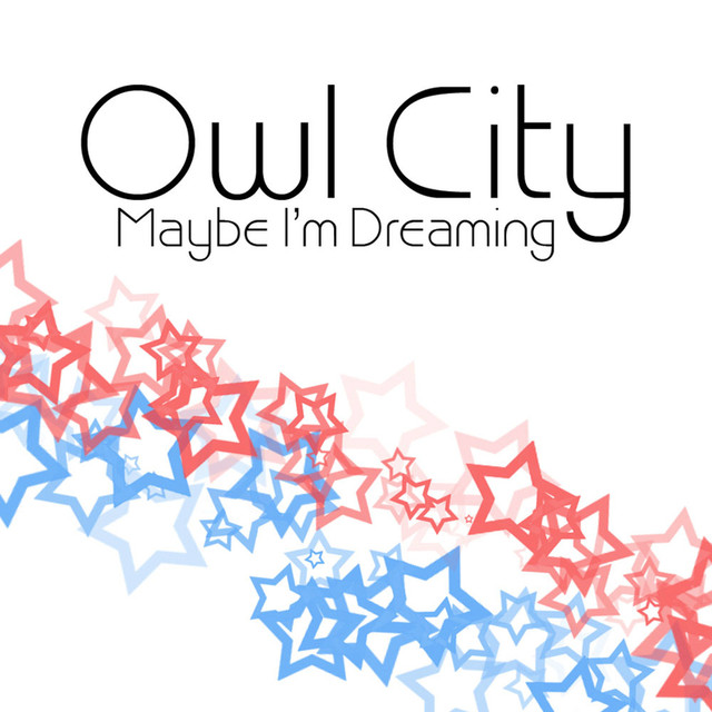 Maybe I'm Dreaming by Owl City on Spotify