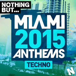 Nothing But... Miami Techno 2015 Albumcover