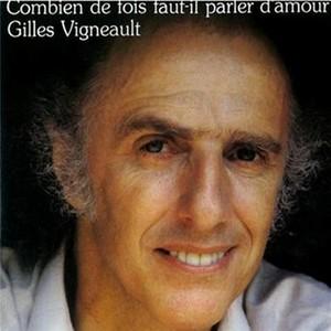 Gilles Vigneault Combien De Fois Faut-Il Parler D'amour