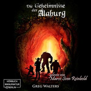 Die Geheimnisse der Alaburg (Die Farbseher Saga 1) Audiobook