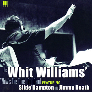 """The Whit Williams' """"Now's The Time"""" Big Band album"""
