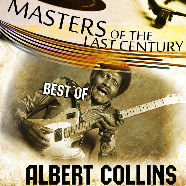 Masters Of The Last Century: Best of Albert Collins