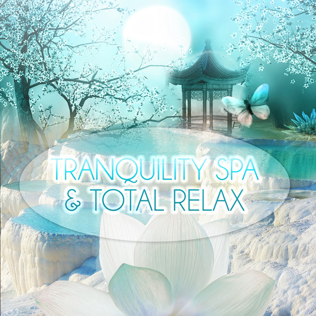 Tranquility Spa & Total Relax - Most Popular Songs for