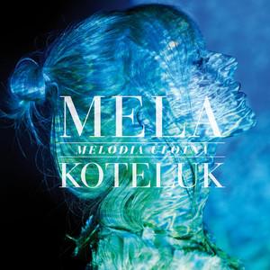 Melodia Ulotna - Mela Koteluk