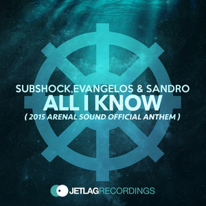 All I Know (2015 Arenal Sound Official Anthem)
