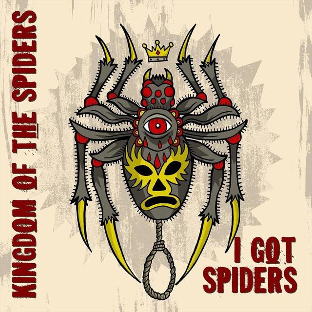 I Got Spiders