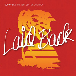Good Vibes - The Very Best of Laid Back - Laid Back