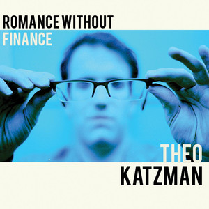 Romance Without Finance - Theo Katzman