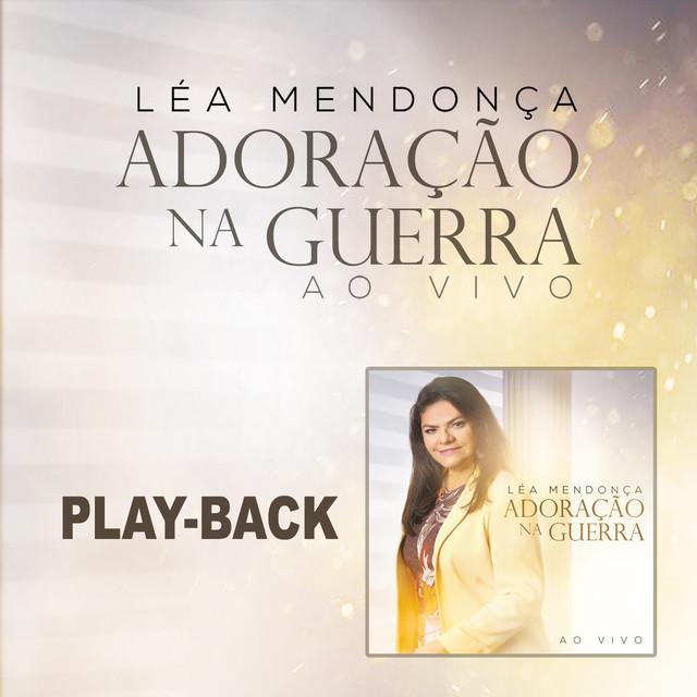 Album cover for Adoração na Guerra (Playback) by Léa Mendonça