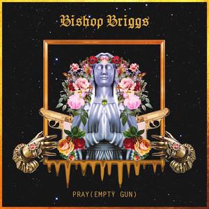 Bishop Briggs Pray (Empty Gun) cover