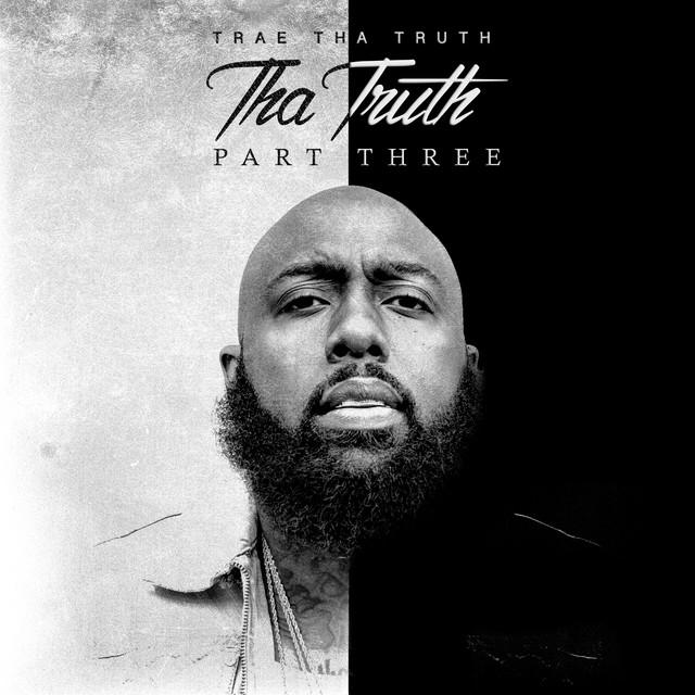 Album cover for Tha Truth, Pt. 3 by Trae Tha Truth